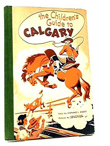 Childrens Guide to Calgary: Leonard L Knott