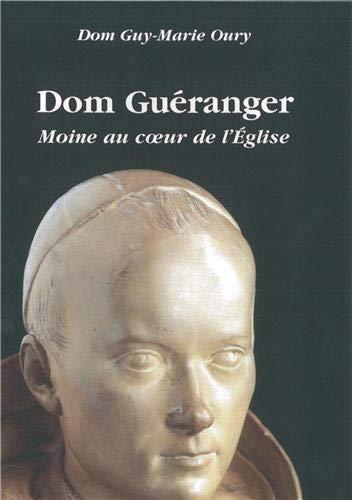 2852742047120: Dom Gueranger, Moine au Coeur de l'Eglise
