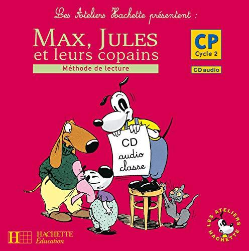 3095561957013: Les Ateliers Hachette Max, Jules et Leurs Copains CP - CD Audio Classe - ed.2007