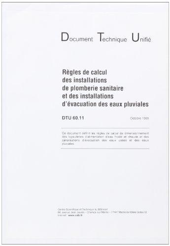 3260050846554: Dtu 60.11 Regles de Calcul des Installations de Plomberie Sanitaire & des Installations d'Evacuation