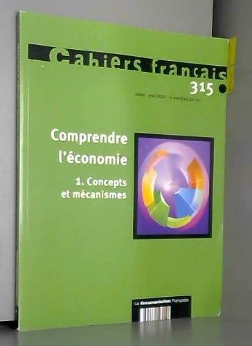 3303330403150: Comprendre l'économie, tome 1 : Concepts et mécanismes