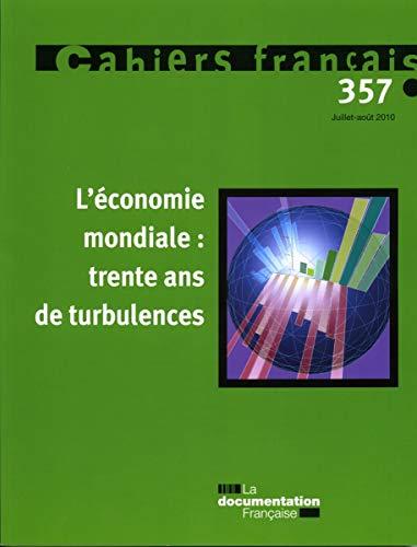 3303330403570: L'ECONOMIE MONDIALE ; TRENTE ANS DE TURBULENCES