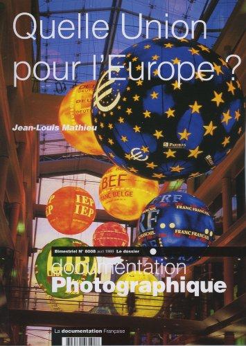 Quelle Union pour l'Europe ? (Dossier n.: Jean-Louis Mathieu