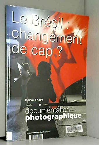 3303331280422: DOCUMENTATION PHOTOGRAPHIQUE T.8042; LE BRESIL : CHANGEMENT DE CAP ?
