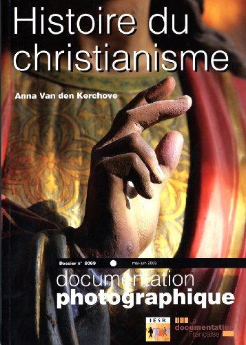 Histoire du christianisme (Dossier n.8069 Mai-juin 2009): Anna Van Den