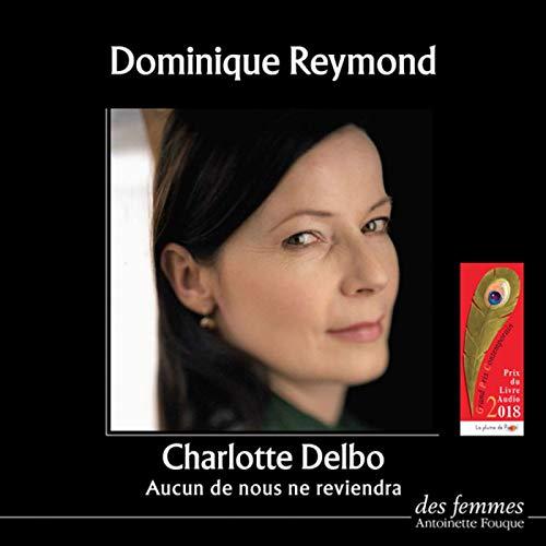 AUCUN DE NOUS NE REVIENDRA: DELBO CHARLOTTE