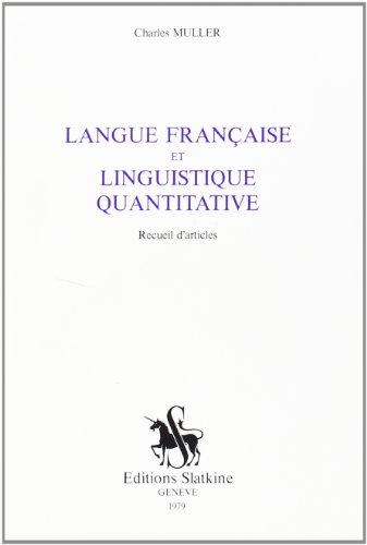 LANGUE FRANCAISE ET LINGUISTIQUE QUANTITATIVE.: MULLER CHARLES