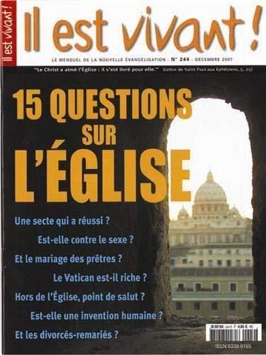 3700000219088: IL EST VIVANT N 244 15 QUESTIONS SUR L EGLISE
