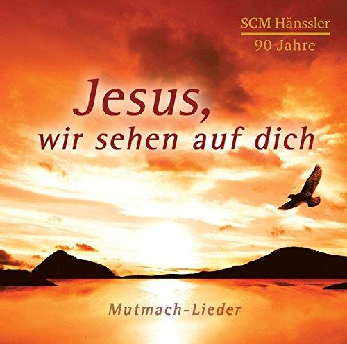 Jesus wir sehen auf dich (CD) Mutmach-Lieder