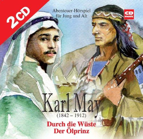 Durch die Wüste & Der Ölprinz: Karl May