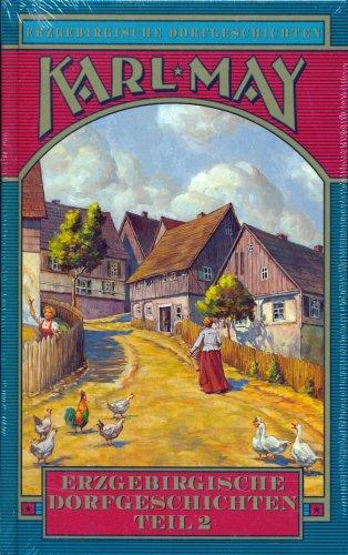 Erzgebirgische Dorfgeschichten Teil 2 (Erzgebirgische Dorfgeschichten): Karl May