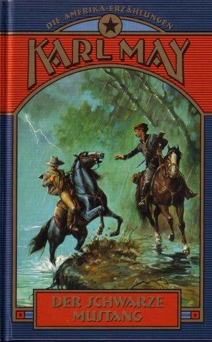 Der schwarze Mustang : Reiseerzählung.: Karl May