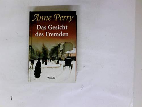 Das Gesicht des Fremden. Roman. Dt. von: Anne Perry