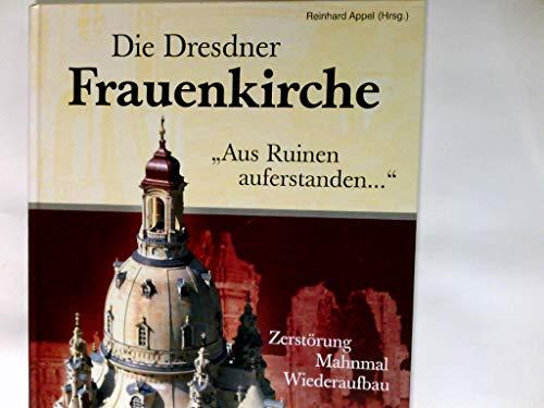 Die Dresdner Frauenkirche Aus Ruinen auferstanden.: Appel: