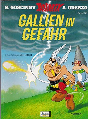Asterix.33. Gallien in Gefahr: Goscinny, Rene