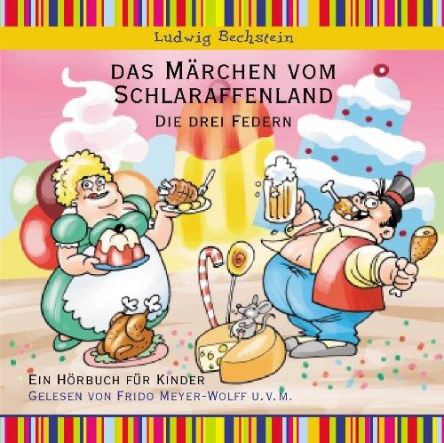 Das Märchen vom Schlaraffenland: Ludwig Bechstein