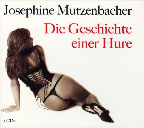 Die Geschichte einer Hure - 3 CD: Josephine Mutzenbacher
