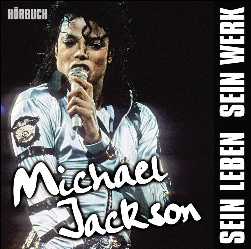 Michael Jackson - Sein Leben (Hörbuch-Edition): K. A.
