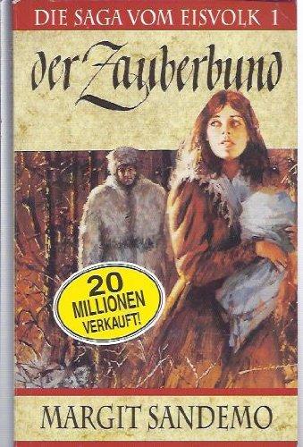 Der Zauberbund. Die Saga vom Eisvolk 01: Sandemo, Margit: