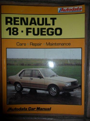 Renault 18 Fuego Car Repair Maintenance Manual: Ivor Carrol and