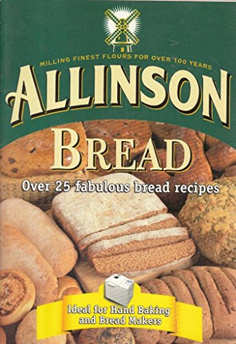 Alolinson Bread Over 25 Fabulous Bread Recipes.: Allinson Baking Club