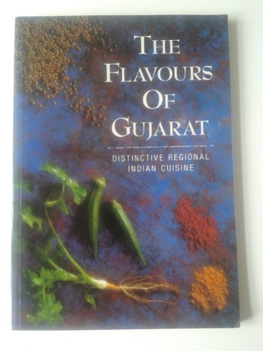 The Flavours of Gujarat Distinctive Regional Indian: Unknown