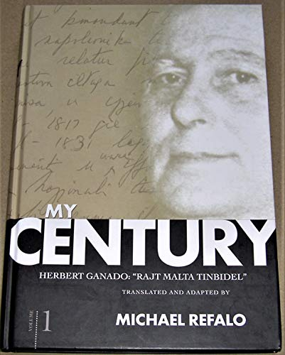 My Century: Rajt Malta Tinbidel Volume 1: Ganado, Herbert; Refalo,