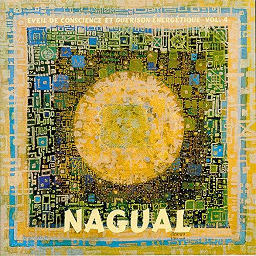 7640103130049: Nagual - Éveil de conscience et guérison énergétique, Vol. 4