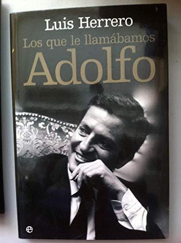 LOS QUE LE LLAMABAMOS ADOLFO: LUIS HERRERO