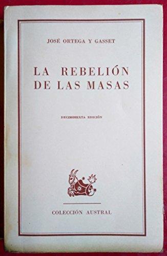 LA REBELION DE LAS MASAS: JOSE ORTEGA Y