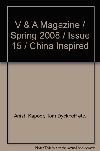 V and A Magazine / Spring 2008: Anish Kapoor, Tom
