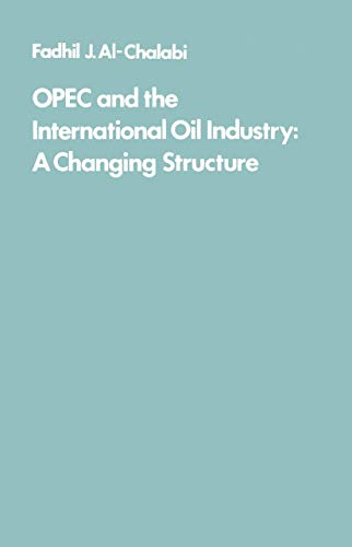 9780000000347: OPEC and the International Oil Industry: A Changing Structure