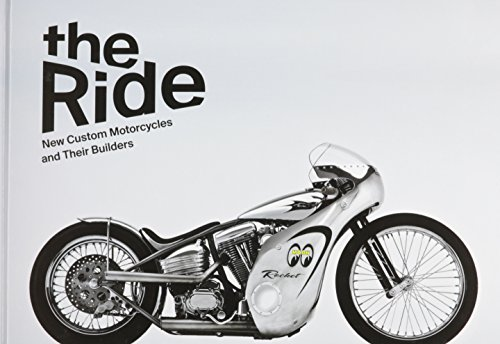 The Ride: New Custom Motorcycles and Their Builders, Collector's edition: Hunter, Chris; ...