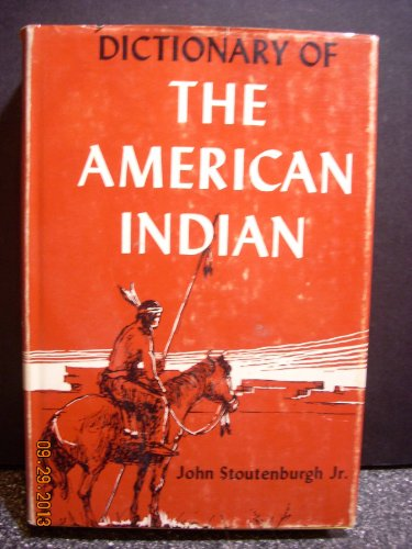Dictionary of The American Indian: Jr., John Stoutenburgh