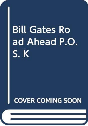 9780000015396: Bill Gates Road Ahead P.O.S. K