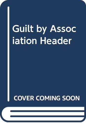 9780000018359: Guilt by Association Header