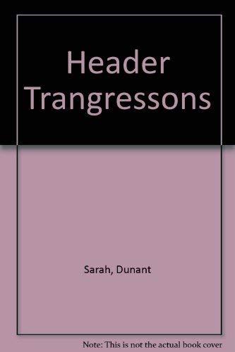 Header Trangressons: Sarah, Dunant