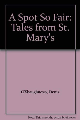 9780000033369: A Spot So Fair: Tales from St. Mary's