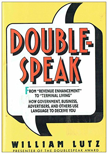 9780000038500: Double-Speak: From Revenue Enhancement to Terminal Living--How Government, Business, Advertisers and Others Use Language to Deceive You
