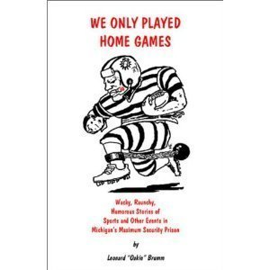 9780000053152: We Only Played Home Games: Wacky, Raunchy, Humorous Stories of Sports and Other Events in Michigan's