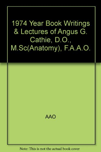 9780000055378: 1974 Year Book Writings & Lectures of Angus G. Cathie, D.O., M.Sc(Anatomy), F.A.A.O.