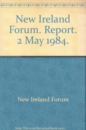 9780000093554: New Ireland Forum. Report. 2 May 1984.