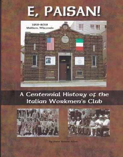 9780000102263: E, Paisan! A Centennial History of the Italian Workmen's Club