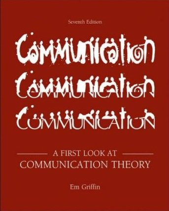9780000120311: Communication By Em Griffin (7th, Seventh Edition) - A First Look at Communication Theory
