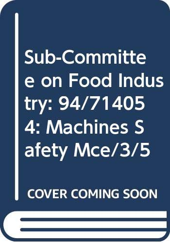 9780000190895: Sub-Committee on Food Industry: 94/714054: Machines Safety Mce/3/5