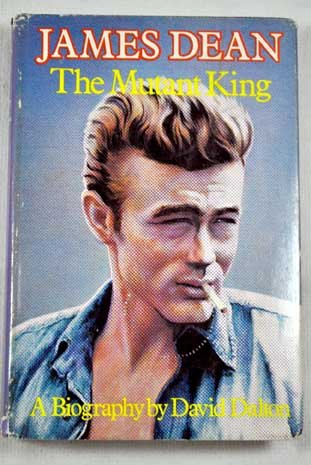 9780000218889: James Dean, the Mutant King: A Biography.