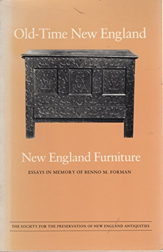 9780000302038: Old-Time New England, Vol. 72, Serial No. 259: New England Furniture: Essays in Memory of Benno M. Forman