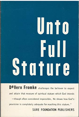 9780000466600: Unto Full Stature