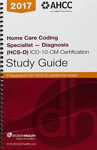 9780000470546: Home Care Coding Specialist--Diagnosis (HCS-D) ICD-10 Certification Study Guide 2015