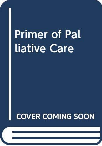 9780000513113: Primer of Palliative Care